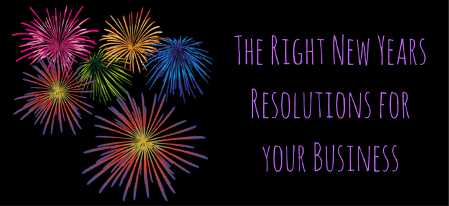 The Right New Years Resolutions for your Business