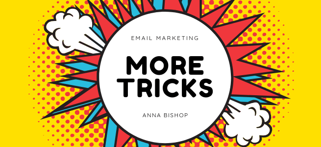 More Email Marketing Tricks