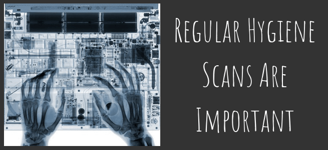 Regular Hygiene Scans Are Important…For Your Site