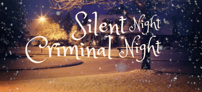Silent Night, Criminal Night!