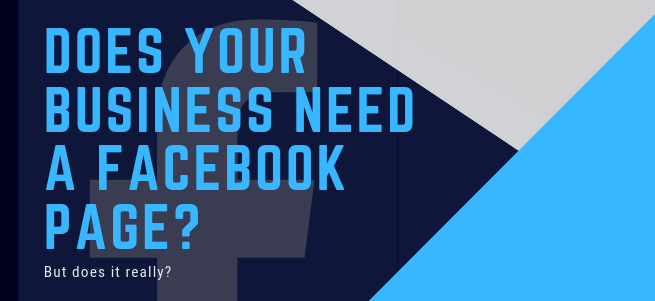 Should Your'e Business Have A Facebook Page?