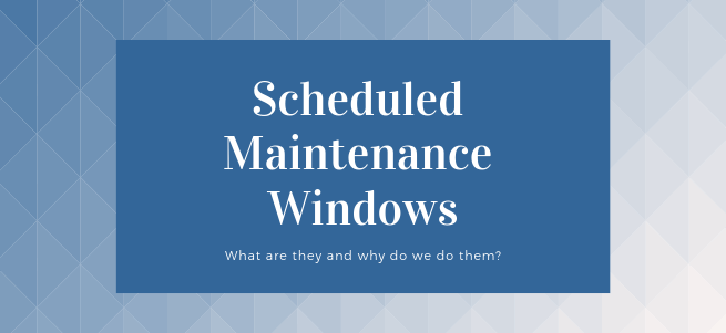 What is Scheduled Maintenance